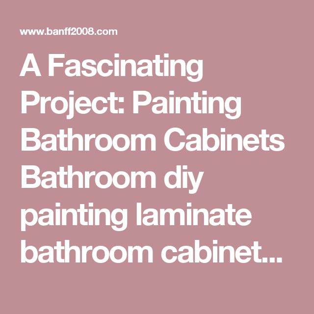 Best 25+ Painting bathroom vanities ideas on Pinterest ...