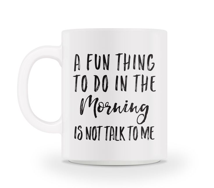 A Fun Thing To Do In The Morning Mug                                                                                                                                                      More