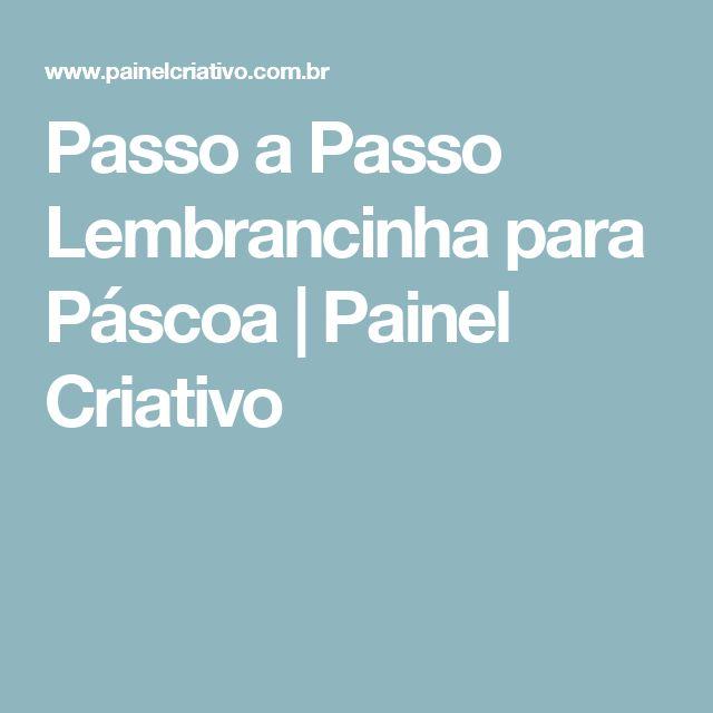 Passo a Passo Lembrancinha para Páscoa | Painel Criativo