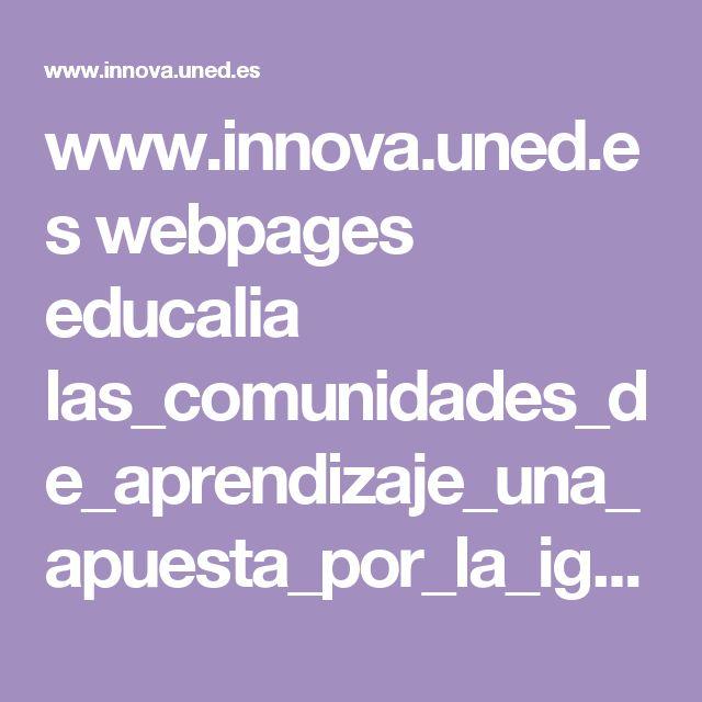 www.innova.uned.es webpages educalia las_comunidades_de_aprendizaje_una_apuesta_por_la_igualdad_educativa.pdf