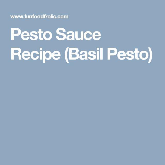 Pesto Sauce Recipe (Basil Pesto)