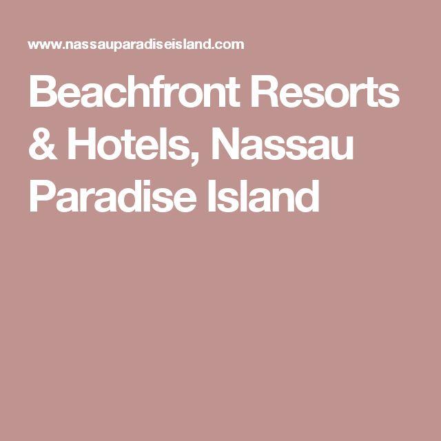 Beachfront Resorts & Hotels, Nassau Paradise Island