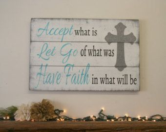 Accept What Is Let Go Of What Was Have Faith In What Will Be Pallet Sign Inspirational Sign Wall Art Wall Decor Wood Sign Shabby Chic Decor