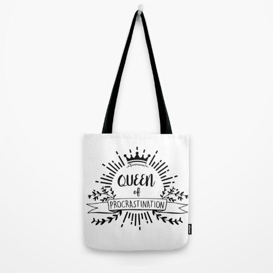 Queen of Procrastination Tote Bag by Erika Biro | Society6