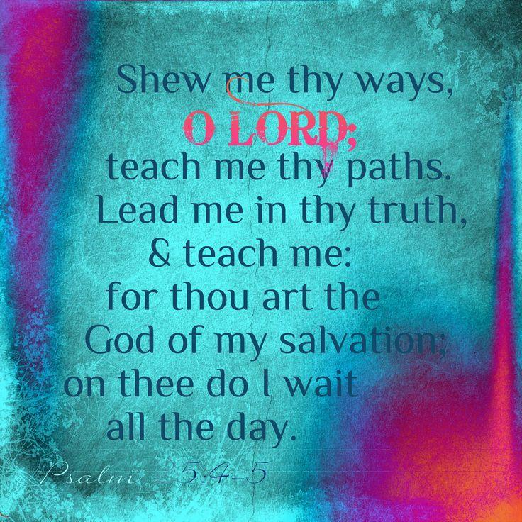 Psalm 25:4-5 KJV