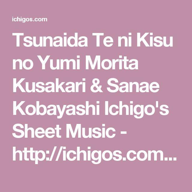 Tsunaida Te ni Kisu no Yumi Morita Kusakari & Sanae Kobayashi Ichigo's Sheet Music - http://ichigos.com/ D. Gray-Man - 'The Musician