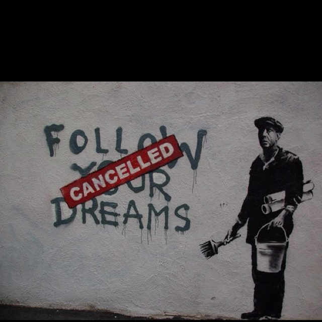 Follow your Dreams CANCELLED by Banksy #Graffiti #art