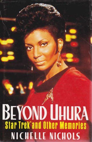 Beyond Uhura: Star Trek and Other Memories by Nichelle Nichols  'A Book by a Person of Color'