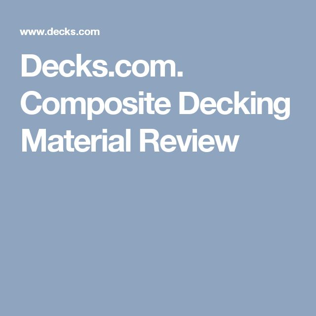 Best 25 composite decking prices ideas on pinterest 2 for Composite deck material reviews
