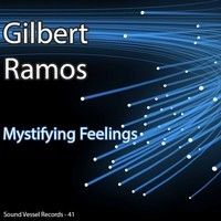 Gilbert Ramos - Mystifying Feelings - Anavelkura Remix (Preview of 41st Release) Out Jan 1 by Sound Vessel Records on SoundCloud