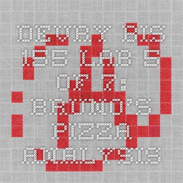 DEVRY BIS 155 Lab 5 of 7: Bruno's Pizza Analysis