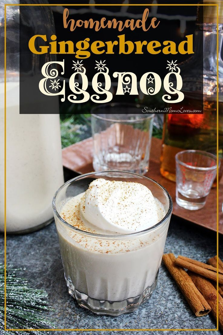 A Fun And Easy Recipe For A Gingerbread Flavored Eggnog If You Ve Never Made Eggnog It Can Sound Compl Flavored Eggnog Eggnog Dessert Christmas Drinks Recipes