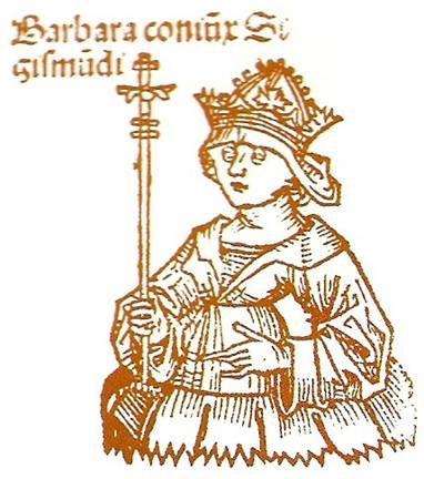 Barbora Celská, manželka Zikmunda Lucemburského, císaře římského, uherského a českého krále, slezského vévody, moravského, lužického a braniborského markraběte