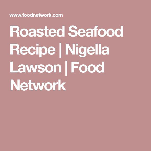 Roasted Seafood Recipe   Nigella Lawson   Food Network