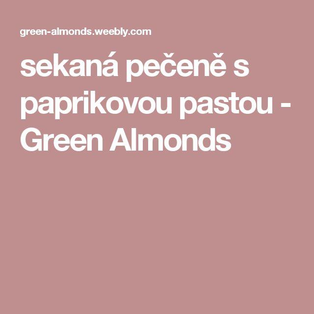sekaná pečeně s paprikovou pastou - Green Almonds