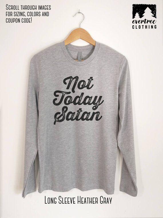 35574802 Not Today Satan T-Shirt, Ladies Unisex Crewneck T-shirt, Graphic Tee ...
