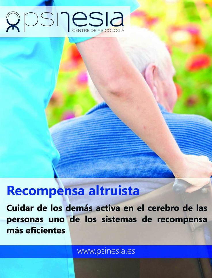 Cuidar de los demás y ser altruista activan uno de los mayores sistemas de recompensa. #altruismo #cuidar #recompensa #psicofrases