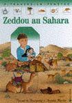 CPRPS 31997000769372 Zeddou au Sahara. Un peu de la vie de Zeddou, le jeune Touareg, et de sa famille au coeur du Sahara. Un récit agrémenté de quatre films transparents. [SDM]