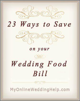 23 Ideas for Saving on Wedding Food. | Affordable weddings | Wedding on a budget <3