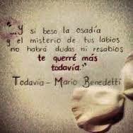 Todavia- Mario Benedetti