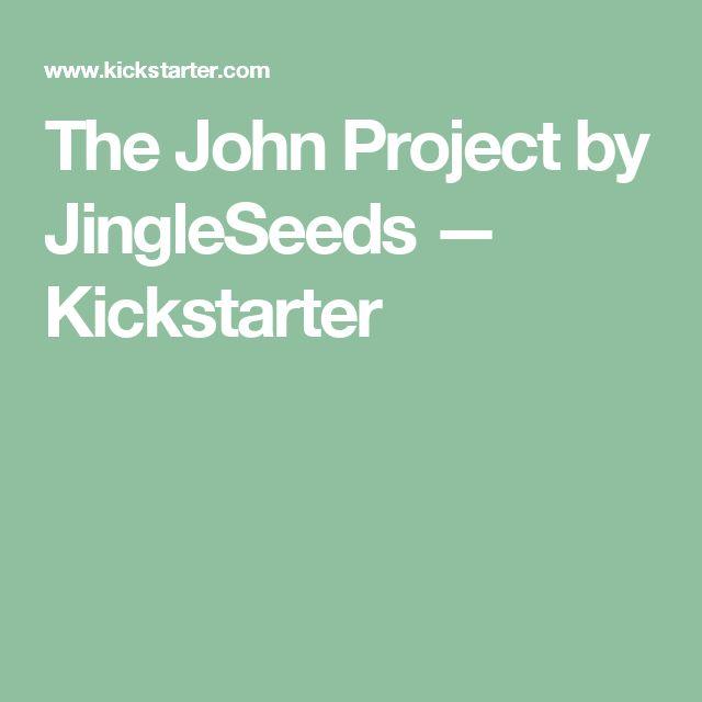 The John Project by JingleSeeds —  Kickstarter