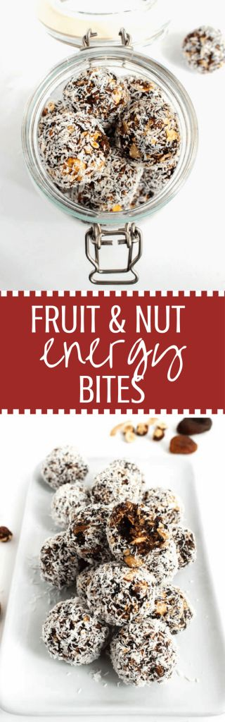 Fruit & Nut Energy Bites - A quick and healthy snack choice that is ...