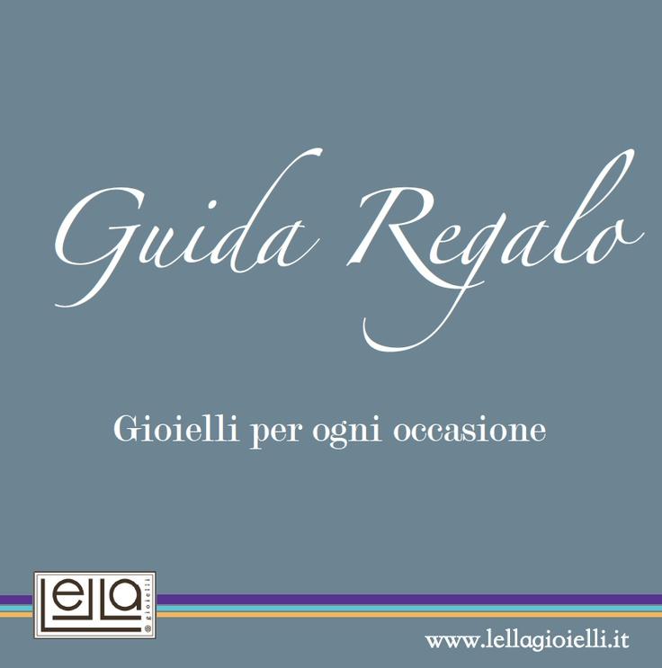Scarica gratis la Guida Regalo!  http://www.facebook.com/lella.gioielli.1/app_190322544333196