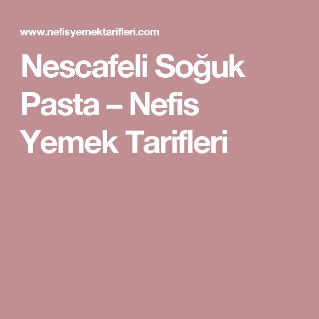 Nescafeli Soğuk Pasta – Nefis Yemek Tarifleri