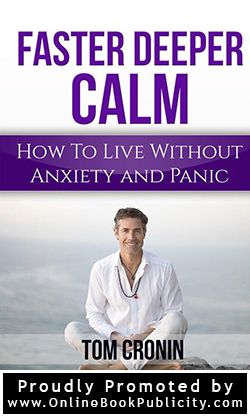 A Must Read FREE guide! Faster Deeper Calm - How To Live Without Anxiety and Panic. http://www.onlinebookpublicity.com/self-help-guide-meditation.html After reading this book you will be on your way to a calm happy life you were born to live! Start your journey now. Request free marketing information here: http://www.onlinebookpublicity.com/bookpromotion.html