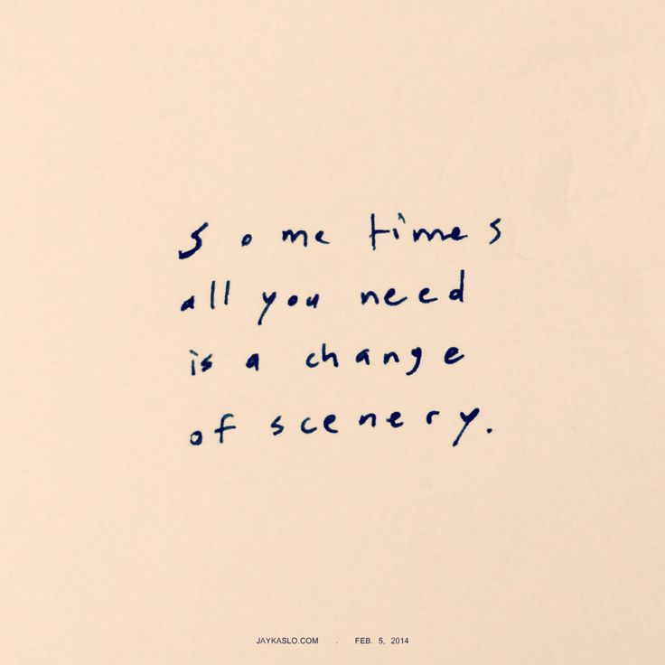 Sometimes all you need is a change of scenery. ͼ(•‿•)ͽ  . jaykaslo.com