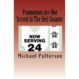 Promotions Are Not Served at the Deli Counter (Paperback)By Michael Patterson