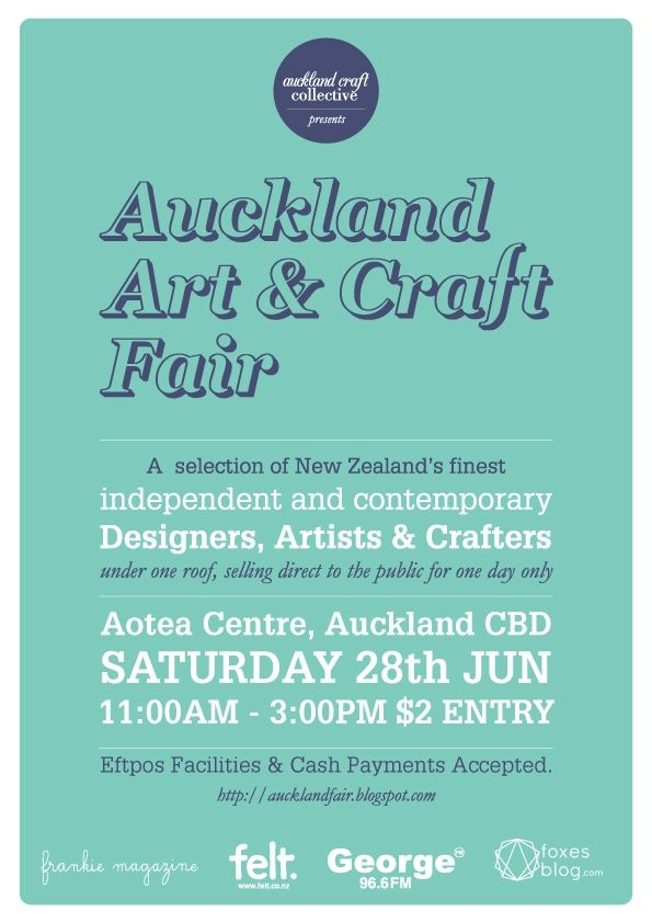 Auckland Art & Craft Fair: 28th of June 2014, mark it in your diaries! foxesblog.com