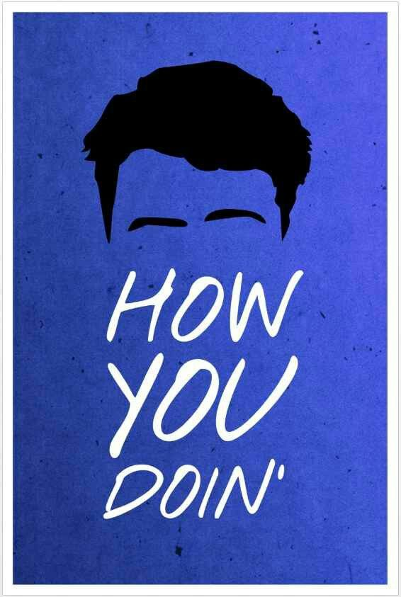 How you doin' ? | #friends #séries #series #poster #illustration #ilustração #joeytribiani