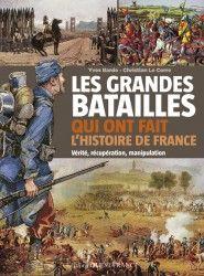 Alésia (52 av. J.-C.) ; Tolbiac (496) ; Poitiers (732) ;  Bouvines (1214) ; Orléans (1428-1429) ; Castillon (1453) ; Marignan (1515) ; Rocroi (1643) ; Fontenoy (1745) ; Valmy (1792) ; Rivoli (1797) ; Marengo (1800) ; Austerlitz (1805); Waterloo (1815); Solférino (1859) ; Sedan (1870) ; la Marne (1914) ; Bataille de France (1940) ; la libération de Paris (1944) et Dien Bien Phu (1953 - 1954), pour comprendre la face cachée de l'Histoire