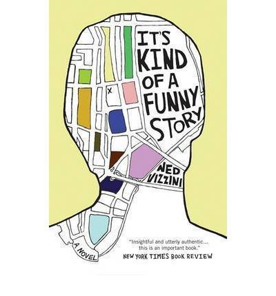 8/10: It's Kind of a Funny Story - Ned Vizzini