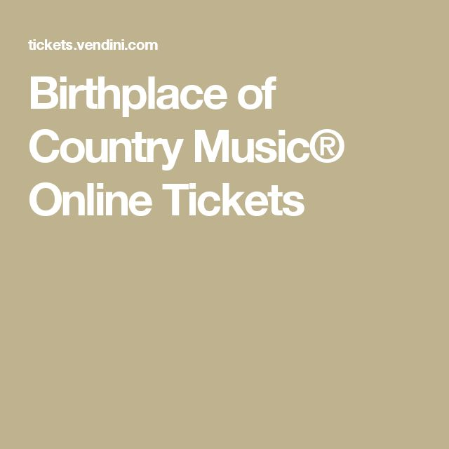 Birthplace of Country Music® Online Tickets