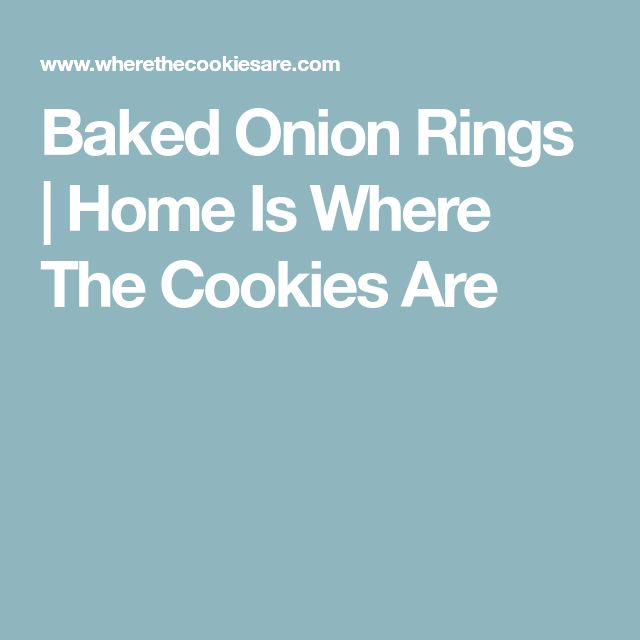 Baked Onion Rings | Home Is Where The Cookies Are