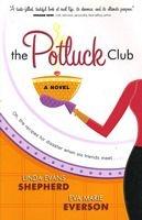 The Potluck Club by Linda Evans Shepherd; Eva Marie Everson - FictionDB