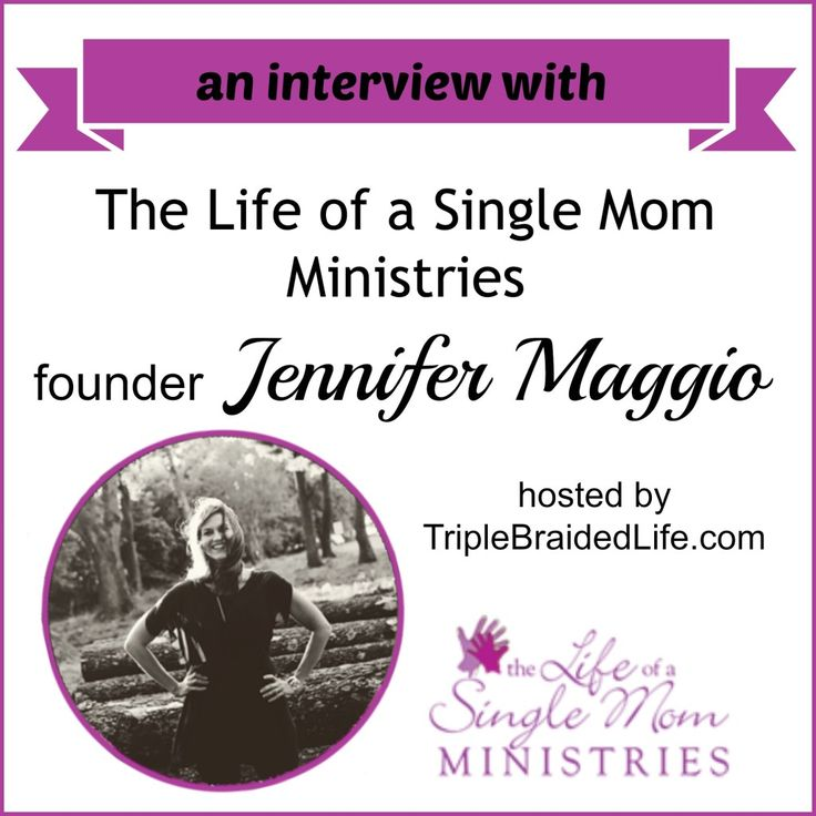 An Interview with Jennifer Maggio from The Life of a Single Mom Ministries {Part 1}  http://triplebraidedlife.com/2014/07/interview-jennifer-maggio-the-life-of-a-single-mom-ministries/