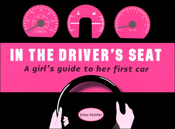 In the Driver's Seat - Girl's Guide to Her First Car   Main Photo (Cover)
