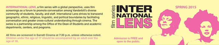 INTERNATIONAL LENS, a film series with a global perspective, uses film screenings as a forum to promote conversation among Vanderbilt's diverse community of students, faculty, and staff. International Lens strives to transcend geographic, ethnic, religious, linguistic, and political boundaries by facilitating conversation and greater cross-cultural understanding through cinema. The series is a partnership among the Office of the Dean of Students and academic departments, centers, and…