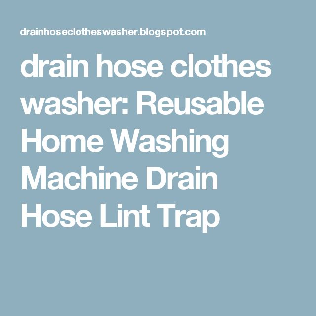 reusable home washing machine drain hose lint trap