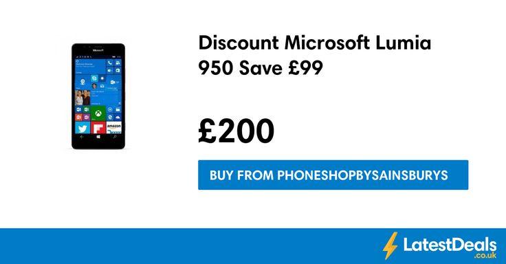 Discount Microsoft Lumia 950 Save £99, £200 at Phoneshopbysainsburys