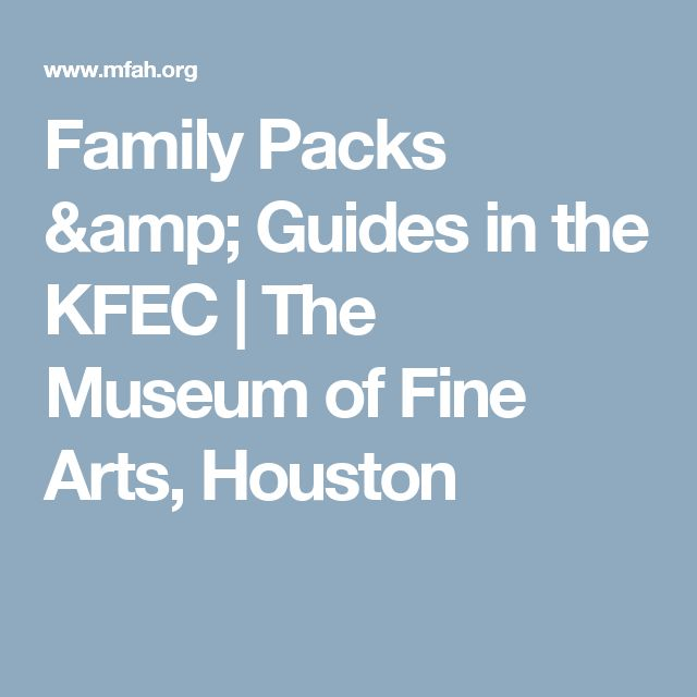 Family Packs & Guides in the KFEC | The Museum of Fine Arts, Houston