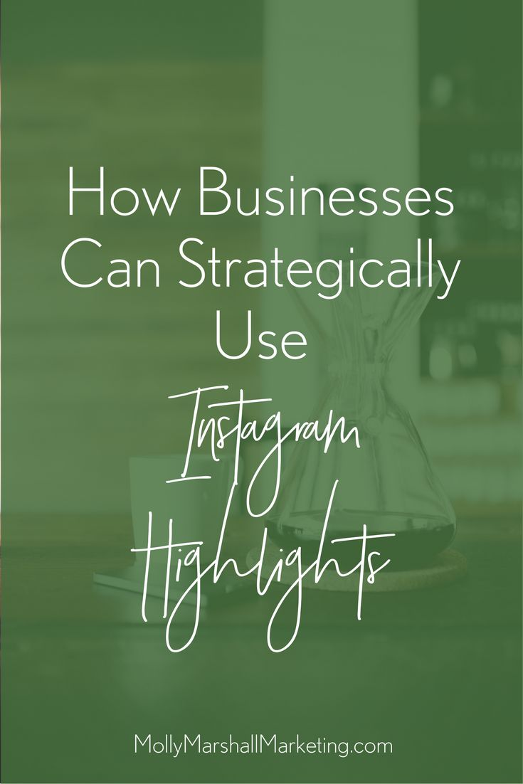 Businesses can strategically use #Instagram Highlights to increase web #traffic and user engagement! // Molly Marshall Marketing