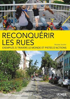 Reconquérir les rues - Nicolas SOULIER / Editions Ulmer