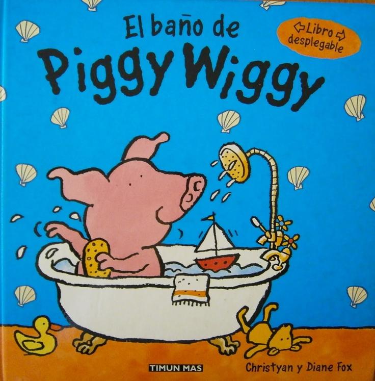 El baño de Piggy Wiggy / Christyan y Diane Fox; [traducción, Concha Cardeñoso]