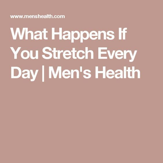 What Happens If You Stretch Every Day | Men's Health