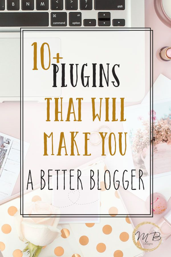 Take blogging to the next level with these 10 plugins to make your blog matter
