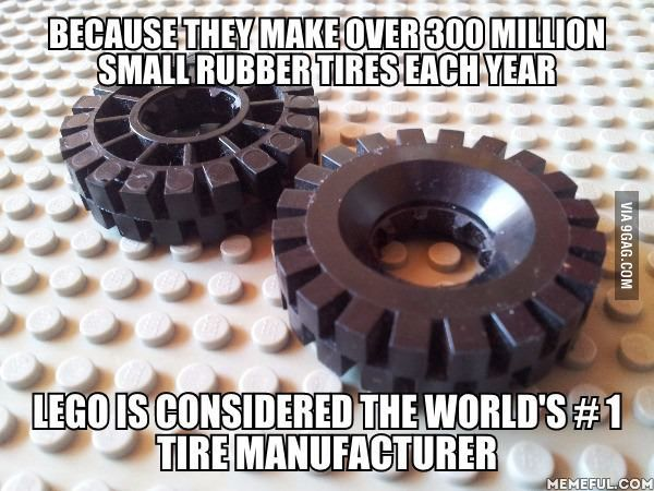 The world's # 1 tire manufacturer: Lego - 9GAG
